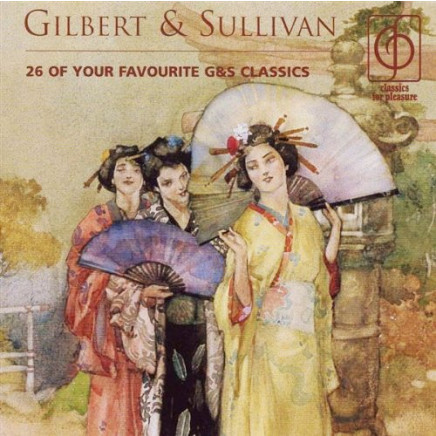 26 Of Your Favourite Gilbert & Sullivan
