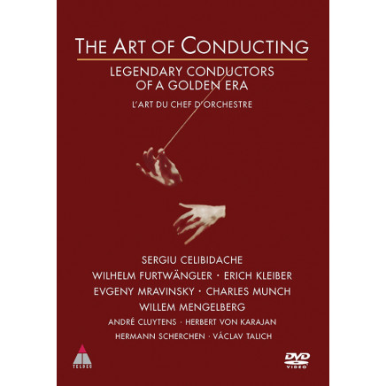 Art of Conducting - Legendary Conductors of a Golden Era