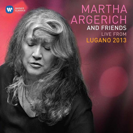 Martha Argerich and Friends Live from the Lugano Festival 2013