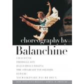 Choreography By Balanchine - Chaconne, Prodigal Son, Ballo Della Regina, The Steadfast Tin Soldier, Elegie, Pas de Deux