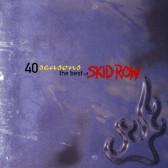 40 Seasons (The Best Of Skid Row)
