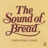 The Sound Of Bread (Their 20 Finest Songs)