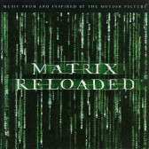 Matrix Reloaded: The Album (Music From And Inspired By The Motion Picture)