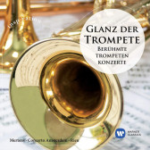 Glanz Der Trompete - Beruhmte Trompetenkonzerte