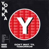 Don't Wait 'Till Tomorrow