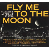 Fly Me to the Moon: 80 Classics From The Golden Age Of Cool