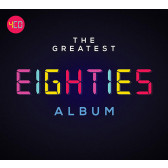 The Greatest Eighties Album