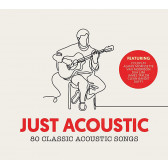 Just Acoustic: 80 Classic Acoustic Songs