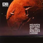 Heaven Before All Hell Breaks Loose