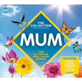 Mum - The Collection (The Ultimate Feel Good Songs)