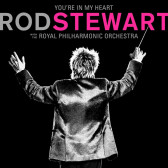 You're In My Heart: Rod Stewart with the Royal Philharmonic Orchestra (2CD Deluxe Edition)