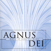 Agnus Dei - Music For Inner Harmony
