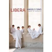 Angels Sing - Libera In America