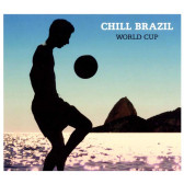 Chill Brazil - The World Cup