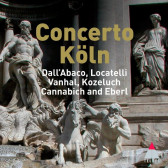 Concerto Koln plays Dall'Abaco, Locatelli, Vanhal, Kozeluch and Eberl