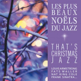 Les plus beaux Noels du jazz (That's Christmas Jazz)