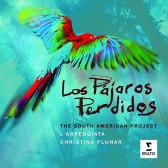 Los Pajaros Perdidos - The South American Project