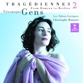 Tragediennes Vol. 2 [From Rameau To Berlioz]