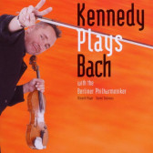 Kennedy Plays Bach (Violin Concerto BWV 1041-1043, BWV 1060)