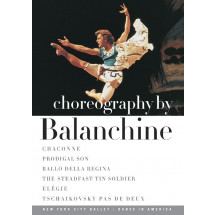 Choreography By Balanchine - Chaconne, Prodigal Son, Ballo Della Regina, The Steadfast Tin Soldier, Elegie, Pas de Deux