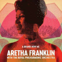A Brand New Me: Aretha Franklin With The Royal Philharmonic