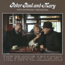 Peter, Paul And Mary With Symphony Orchestra - The Prague Sessions