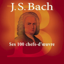 Ses 100 Chef's d'oeuvre (Bach 100 Best)