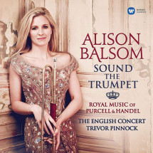 Sound The Trumpet - Royal Music Of Purcell And Handel