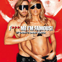 F*** Me I'm Famous by Cathy and David Guetta