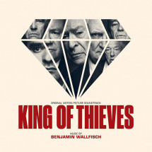King of Thieves (Original Motion Picture Soundtrack)