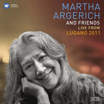 Martha Argerich and Friends Live from the Lugano Festival 2011