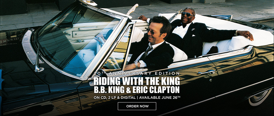 B.B. King & Eric Clapton 'Riding With The King' (20th Anniversary Expanded)