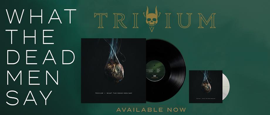 Trivium 'What The Dead Men Say'